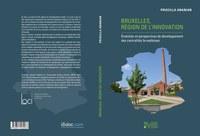 Bruxelles, région de l'innovation Évolution et perspectives de développement des centralités bruxelloises de Priscilla Ananian